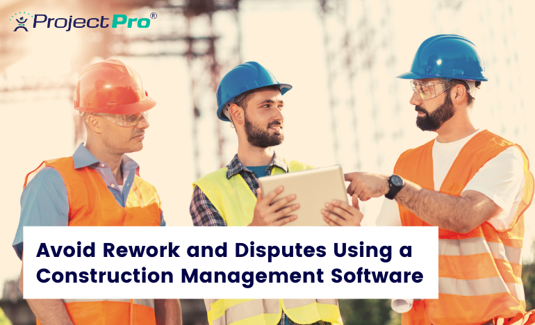 5-effective-ways-to-avoid-rework-and-disputes-using-a-construction-project-management-software