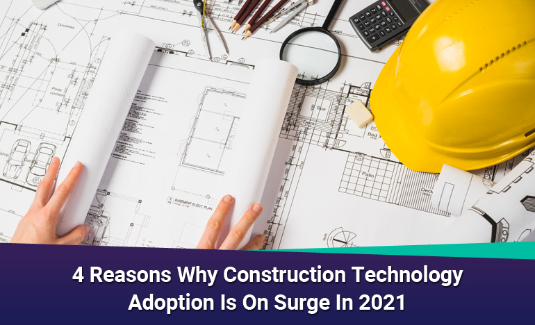 reasons-why-construction-technology-adoption-is-on-surge