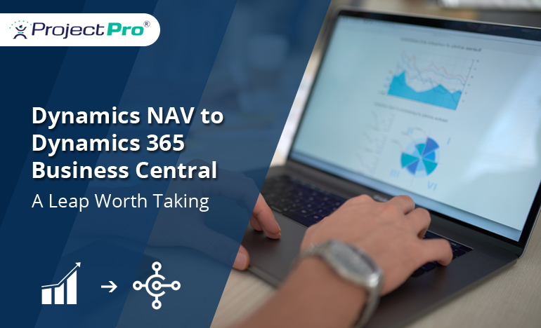 projectpro-taking-a-leap-from-the-dynamics-nav-to-the-dynamics-365-business-central