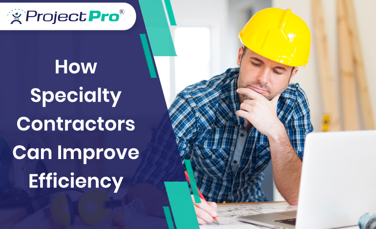 how-specialty-contractors-can-improve-efficiency-with-a-construction-accounting-software
