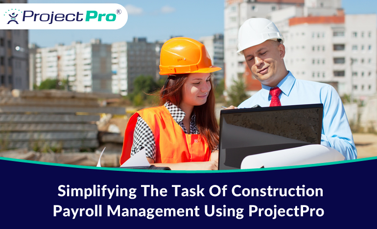 simplifying-construction-payroll-management-using-projectpro