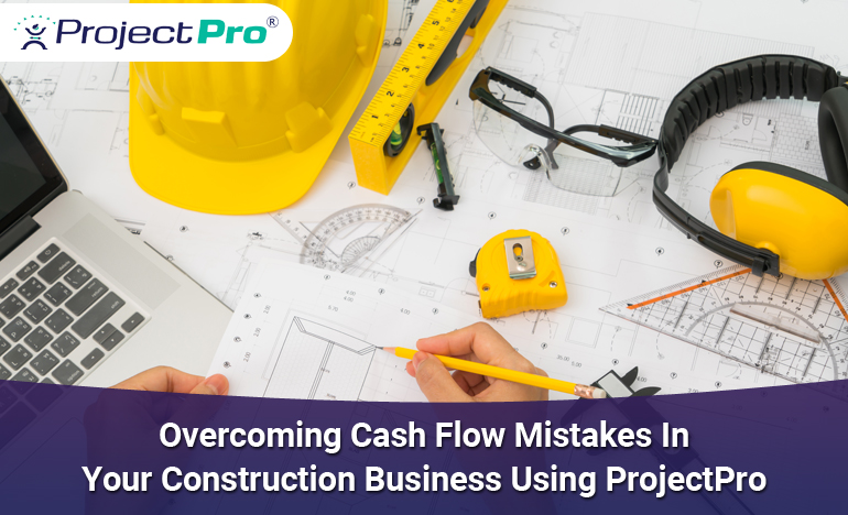 overcoming-cash-flow-mistakes-in-construction-business