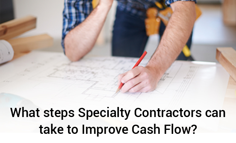 steps-specialty-contractors-can-take-to-improve-cash-flow