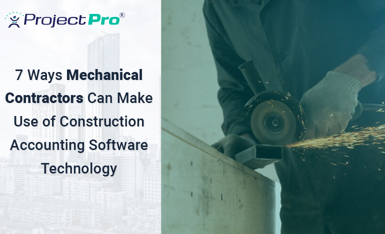 7-ways-mechanical-contractors-can-make-use-of-construction-accounting-software-technology