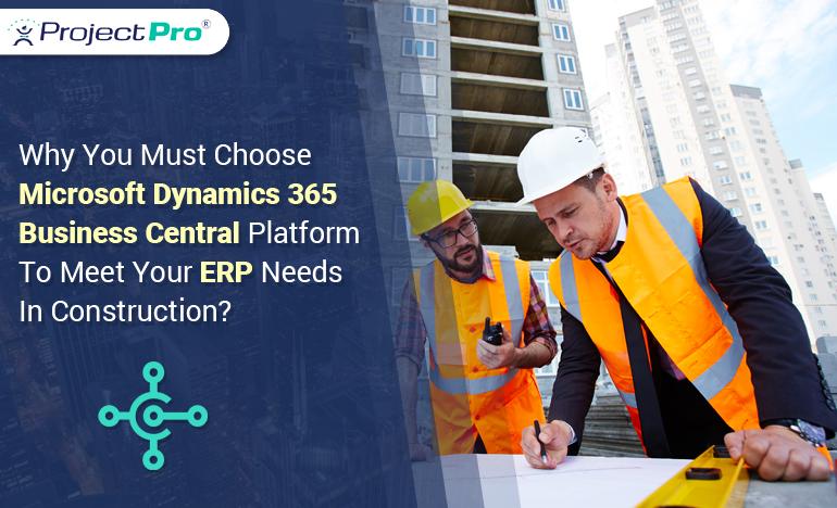 choose-microsoft-dynamics-bc-365-for-construction