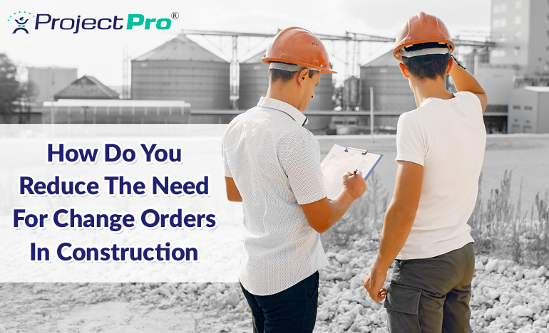 reduce-the-need-for-change-orders-in-construction
