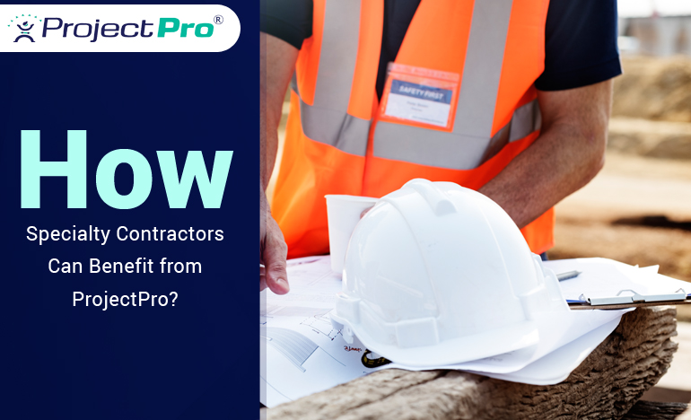 how-specialty-contractors-can-benefit-from-projectpro-an-integrated-construction-accounting-software