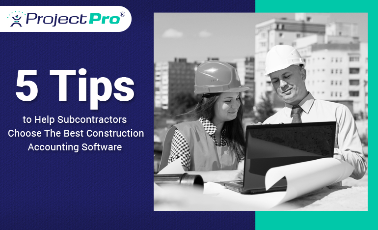 5-tips-that-can-help-subcontractors-choose-the-best-construction-accounting-software